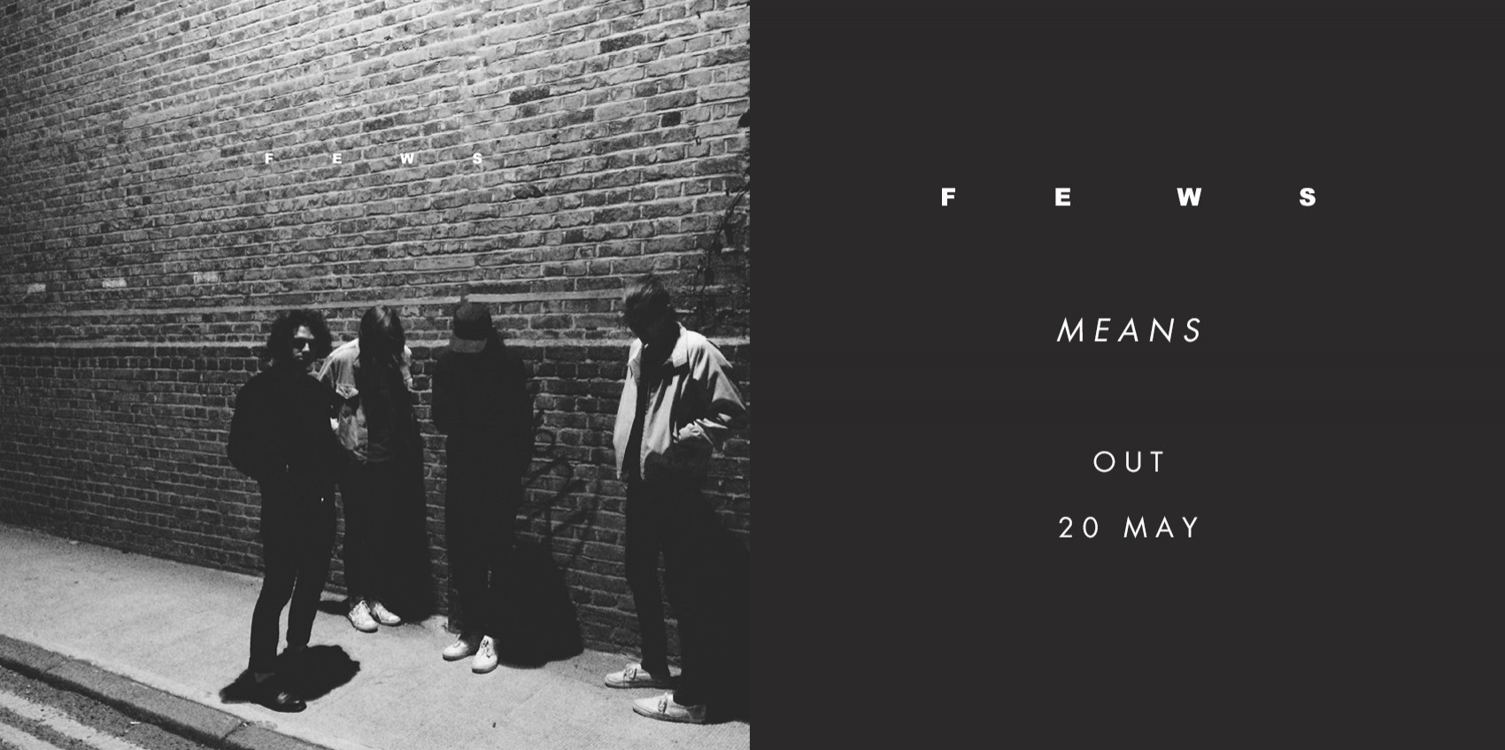 FEWS\' album \'MEANS\' is released on 20th May, 2016 through Play It Again Sam